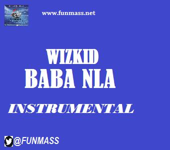 INSTRUMENTAL: Wizkid – Baba Nla [INSTRUMENTAL]
