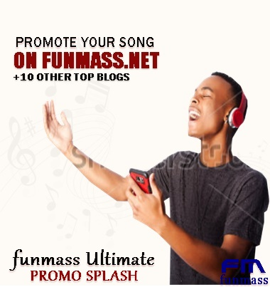 [FUNMASS ULTIMATE PROMO SPLASH] Get your song on funmass + 10 other Top Blogs at a very low price