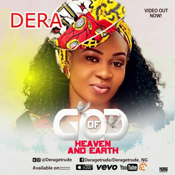 VIDEO: Dera – God Of Heaven & Earth |[@deragetrude]