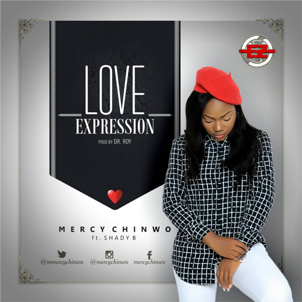 GOSPEL MUSIC: Mercy Chinwo – Love Expression [Feat. Shady B]