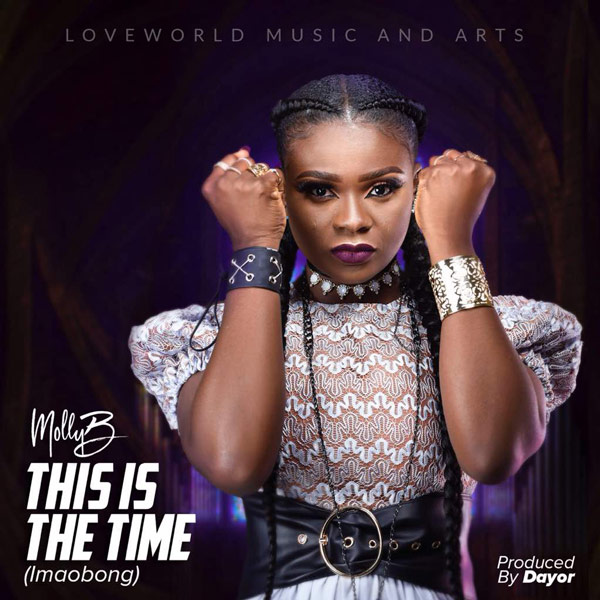 GOSPEL MUSIC: MollyB  – This is the time (Imaobong)  | @mollybsings
