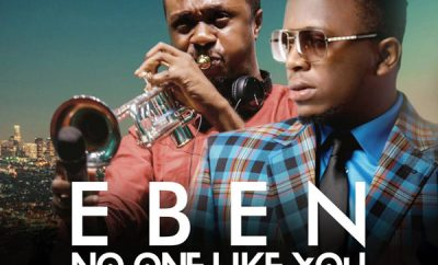 MUSIC: Eben ft. Nathaniel Bassey – No One Like You