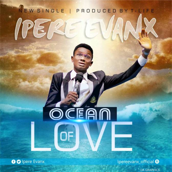 MUSIC: Ipere Evanx – Ocean Of Love