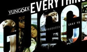 "MUSIC: Yung6ix – ""Everything Gucci"""