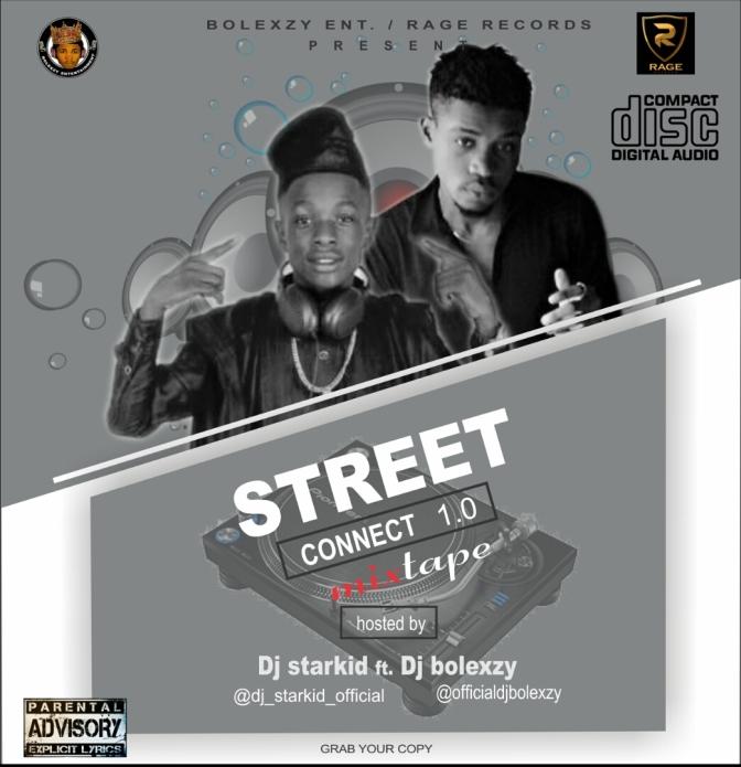 MIXTAPE: DJ Starkid X DJ Bolexzy – Street Connect 1.0 Mega Mix