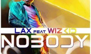 """MUSIC: L.A.X ft. Wizkid  – """"Nobody"""""""