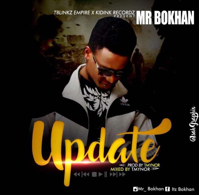 MUSIC: Mr Bokhan – Update [Prod by Tmynor]