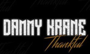 """MUSIC: Dammy Krane – """"Thankful"""""""