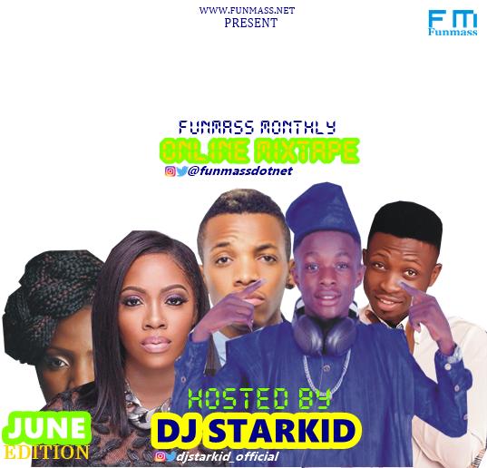 MIXTAPE: Funmassdotnet ft DJ Starkid – Funmass Monthly Online Mixtape [June Edition]