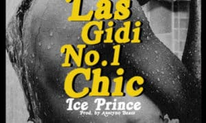 "MUSIC: Ice Prince – ""Las Gidi Number 1 Chick"" (Prod. By Austynobeatz)"