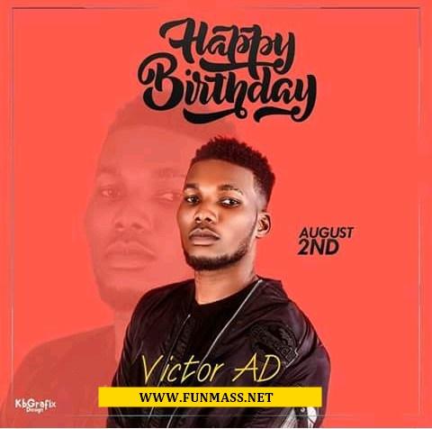 "Happy Birthday ""Victor AD"" [wish Him Well]"