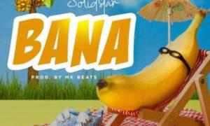 MUSIC: Solidstar – Bana