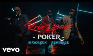 "VIDEO: KrizBeatz ft. Mayorkun & Reminisce – ""Poker"""
