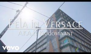 "VIDEO: AKA ft. Kiddominat – ""Fela In Versace"""