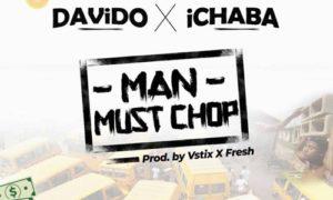 "MUSIC: Ichaba ft. Davido – ""Man Must Chop"""