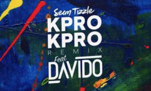 MUSIC: Sean Tizzle ft. Davido – Kpro Kpro (Remix)